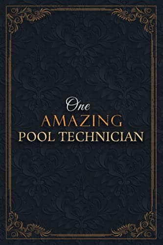 Pool Technician Notebook Planner - One Amazing Pool Technician Job Title Working Cover Checklist Journal: Lesson, Over 110 Pages, Goals, A5, Lesson, 5.24 x 22.86 cm, Teacher, 6x9 inch, Daily, Goals