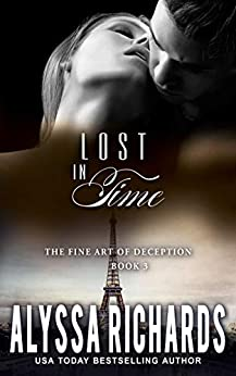 Lost in Time: A Time Travel Romance Book Series (The Fine Art of Deception 3) by [Alyssa Richards]