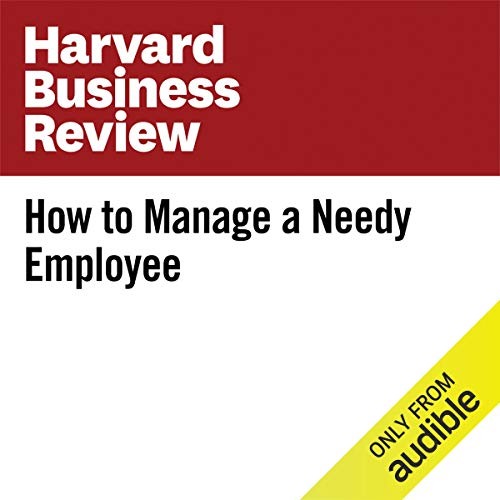 How to Manage a Needy Employee copertina
