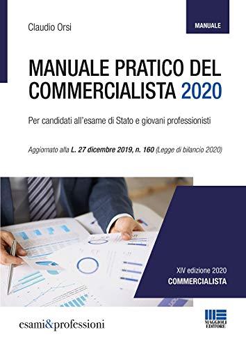 Manuale Pratico del Commercialista 2020. Per candidati all'esame di Stato e giovani professionisti