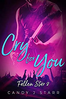 Cry For You (Fallen Star Book 2) by [Candy J Starr]