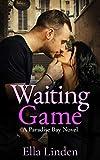 Waiting Game (Paradise Bay Book 5)