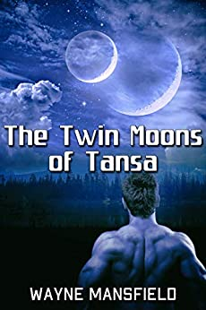 The Twin Moons of Tansa by [Wayne Mansfield]