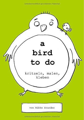 a book to do / a bird to do: kritzeln, malen, kleben
