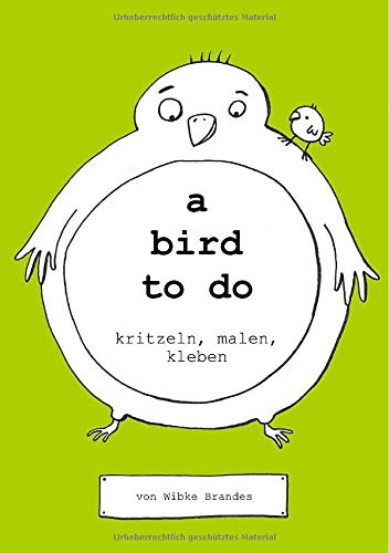 a book to do / a bird to do: kritzeln, malen, kleben