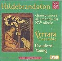 German Chansonniers Of Xvth Century by Ferrara Ensemble