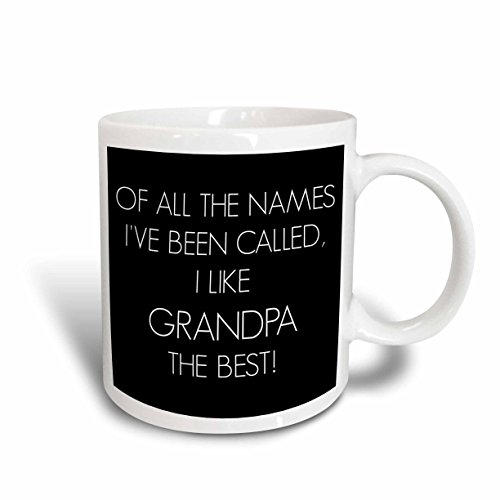 3dRose Of All the Names Ive Been Called I Like Grandpa the Best Mug,...