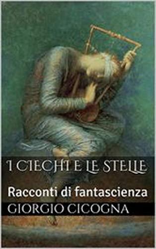 I ciechi e le stelle (Edizione italiana) Illustrato
