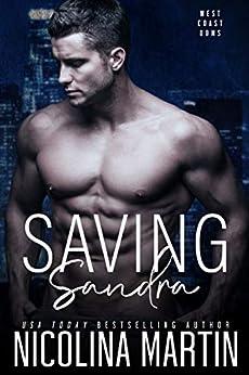 Saving Sandra: A Dark Enemies to Lovers Romance (West Coast Doms Book 2) by [Nicolina Martin]