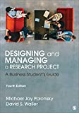 Designing and Managing a Research Project: A Business Student's Guide - Michael J. Polonsky