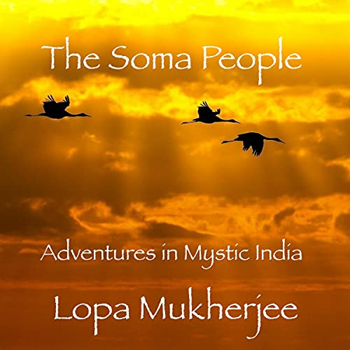 Download The Soma People: Adventures in Mystic India audio book