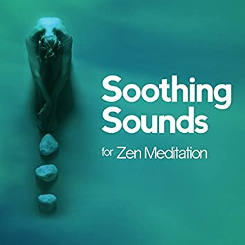 Soothing Sounds for Zen Meditation