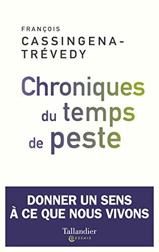 Chroniques du temps de peste: Donner un sens à ce que nous vivons (TALLANDIER SPIRITUALITE) (French Edition)