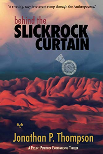 Behind the Slickrock Curtain: A Project Petrichor Environmental Thriller