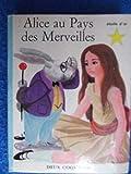 Alice au Pays des Merveilles - Editions des deux coqs d'or