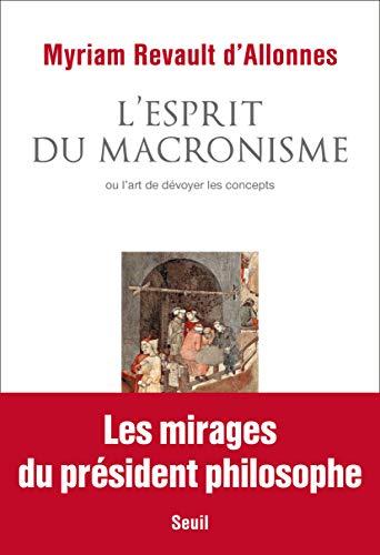 L'Esprit du macronisme: ou l'art de dévoyer les concepts eBook: Revault  d'Allonnes, Myriam: Amazon.fr