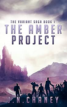 The Amber Project  A Dystopian Sci-fi Novel  The Variant Saga Book 1