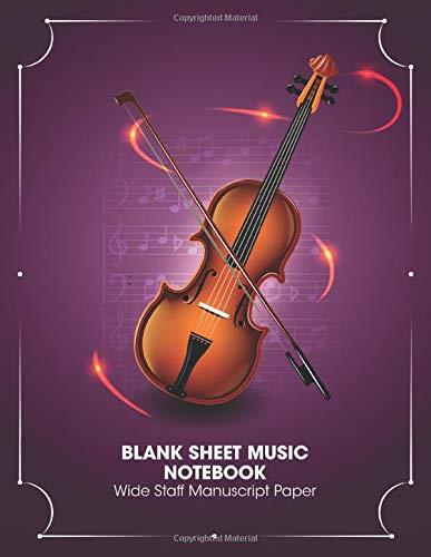 Blank Sheet Music Notebook - Wide Staff Manuscript Paper: