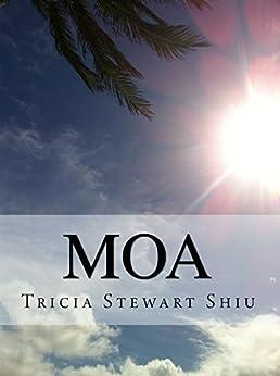 Moa: Moa Book Series Book 1 by [Tricia Stewart Shiu, Sydney Shiu]