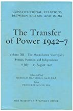 Reassertion of Authority, Gandhi's Fast, and the Succession to the Viceroyalty: September 21, 1942-June 12, 1943 (Constitutional Relations Between ... Relations Between Britain & India) (v. 3)