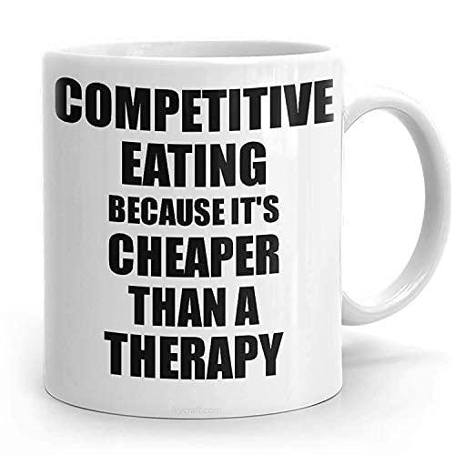 N\A Hobby Fanatic Present Competitive Eating Mug para una alimentación competitiva más Barata Que una Terapia Regalo Divertido Taza de té Amante humorístico Adicto al café