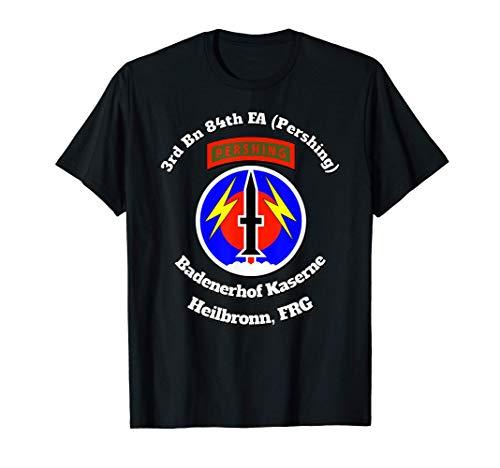 3/84th FA w Pershing -Badenerhof Kaserne & Heilbronn print T-Shirt