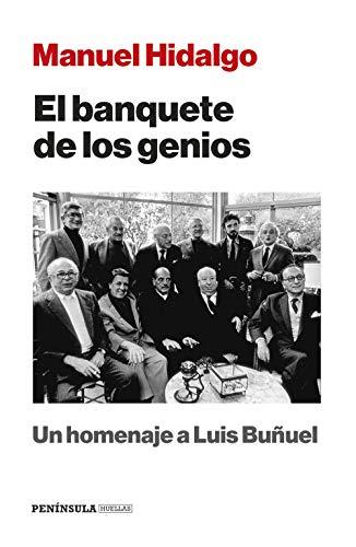 El banquete de los genios: Un homenaje a Luis Buuel (HUELLAS)