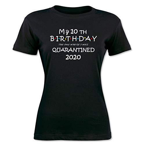 Décimo Regalo de cumpleaños en cuarentena, Camiseta para Mujer Manga Corta Mujer Camisetas Cuello Redondo Moda Camisetas, Negro