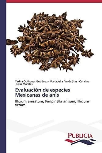 Evaluación de especies Mexicanas de anís: Illicium anisatum, Pimpinella anisum, Illicium verum