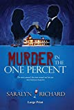 Murder in the One Percent ~ Large Print