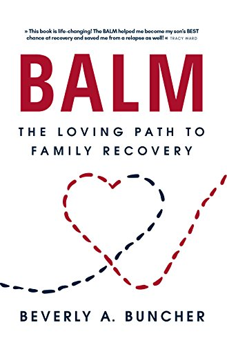 BALM: The Loving Path to Family Recovery (English Edition)