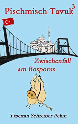 Pischmisch Tavuk 3: Zwischenfall am Bosporus