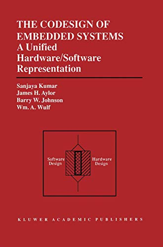 The Codesign of Embedded Systems: A Unified Hardware/Software Representation : A Unified Hardware/Software Representation