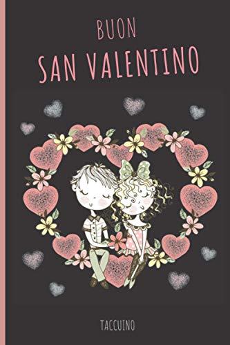 Buon San Valentino : Taccuino: Perfetto regalo di San Valentino per tutti gli innamorati, Happy Valentine's Day, Amore Libro, Quaderno Regalo di Buon ... Diario, Quaderno di Carta a Righe