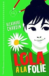 Lola à la folie ! par Alexandre Chardin