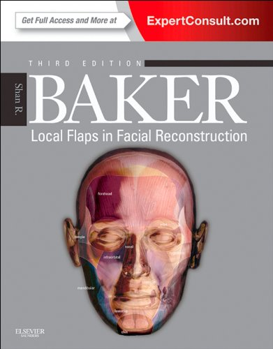 Local Flaps in Facial Reconstruction: Expert Consult (English Edition)