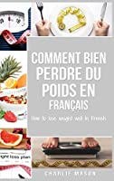 Comment bien perdre du poids En français/ How to lose weight well In French