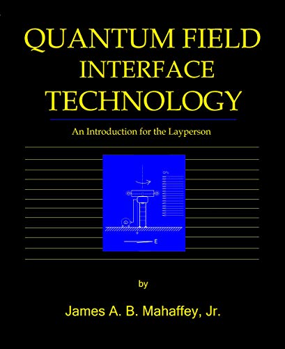 Quantum Field Interface Tecnology: An Introduction for the Layperson