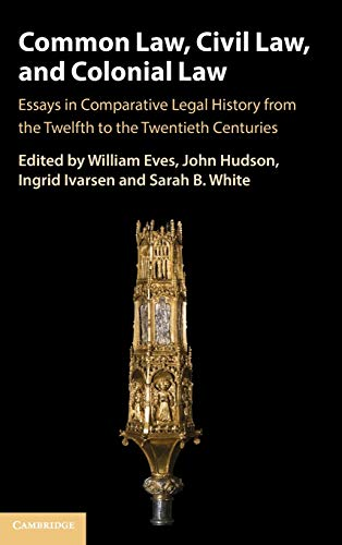 Compare Textbook Prices for Common Law, Civil Law, and Colonial Law: Essays in Comparative Legal History from the Twelfth to the Twentieth Centuries  ISBN 9781108845274 by Eves, William,Hudson, John,Ivarsen, Ingrid,White, Sarah B.