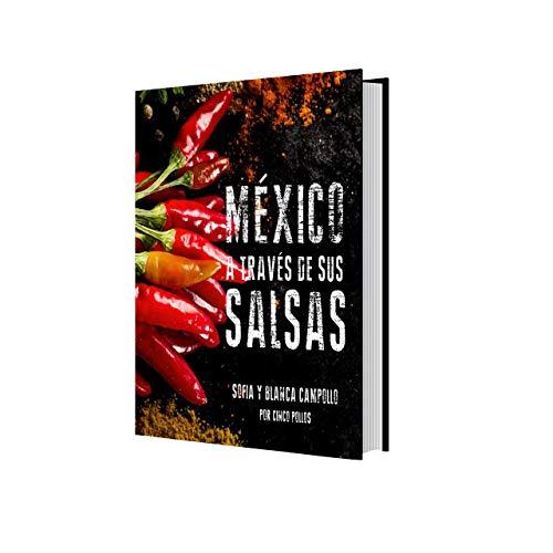 México a Través de sus Salsas, Libro de Recetas, Salsas Mexicanas, Recetas Originales.Recetario Mexicano, Libro,Gastronomía Cocina Mexicana.