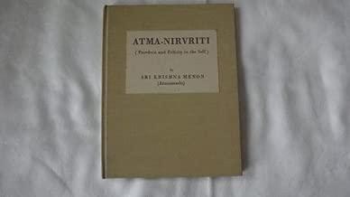 ATMA-NIRVRITI - FREEDOM AND FELICITY IN THE SELF