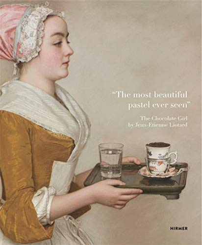 """""""The most beautiful pastel ever seen"""": The Chocolate Girl by Jean-Étienne Liotard: The Chocolate Girl by Jean-Étienne Liotard in the Dresden Picture Gallery"""