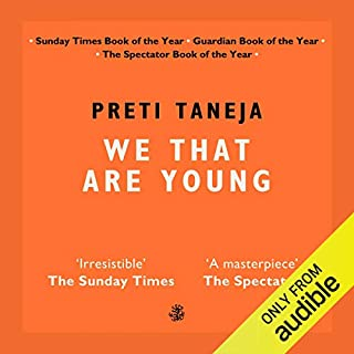 We That Are Young                   Written by:                                                                                                                                 Preti Taneja                               Narrated by:                                                                                                                                 Sartaj Garewal,                                                                                        Sam Dastor                      Length: 20 hrs and 5 mins     Not rated yet     Overall 0.0