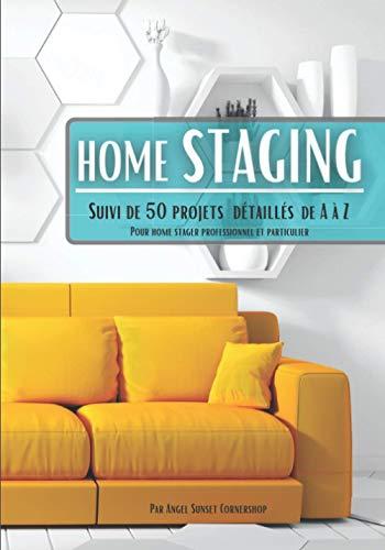 Home staging: Décoration d'intérieur sur mesure, suivi complet de 50 projets pour particulier, décorateur et home stager professionnel.