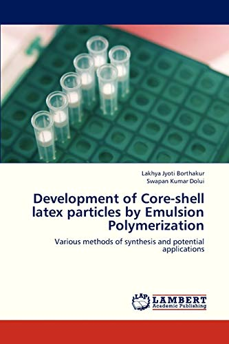 Development of Core-Shell Latex Particles by Emulsion Polymerization