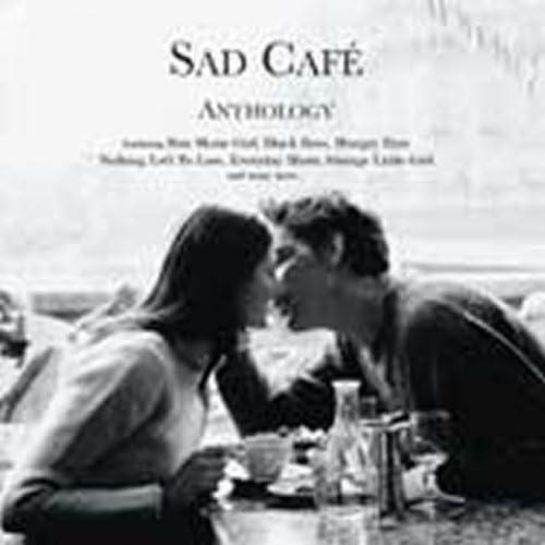 Sad Cafe