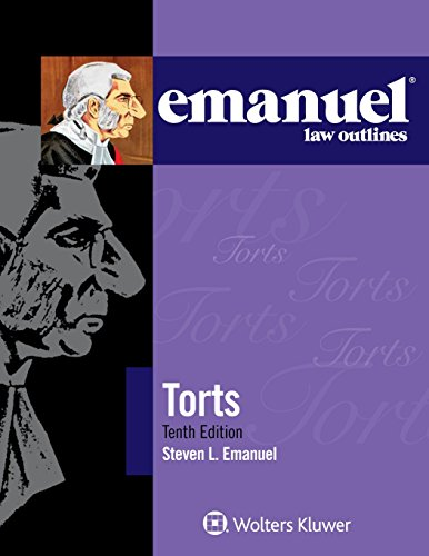 Compare Textbook Prices for Emanuel Law Outlines: Torts 10 Edition ISBN 9781454840916 by Steven L. Emanuel