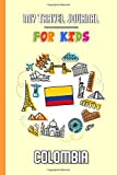 My travel journal for kids Colombia: Travel diary to fill in | 102 pages, 6x9 inches | To accompany the children during their stay