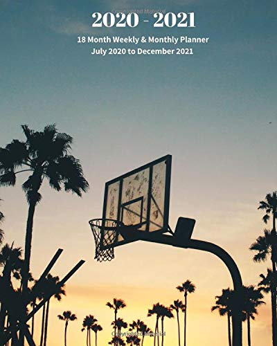 2020 - 2021 | 18 Month Weekly & Monthly Planner July 2020 to December 2021: Basketball Sunset Sports Recreation Monthly Calendar with U.S./UK/ ... 8 x 10 in.-  Office Equipment & Supplies