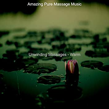 Unwinding Massages - Warm